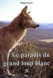 Le paradis du grand loup blanc - Couverture - Format classique