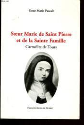 Soeur Marie De Saint-Pierre, Carmelite De Tours - Couverture - Format classique