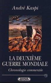 La deuxième guerre mondiale. Chronologie commentée. - Couverture - Format classique