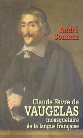 Claude Favre de Vaugelas, mousquetaire de la langue française - Couverture - Format classique