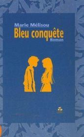 Bleu conquête - Couverture - Format classique