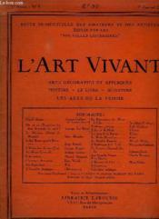 L ART VIVANT N° 1 1er ANNEE LE 1 JANVIER 1925. SOMMAIRE: OU EN EST L EXPOSITION DES ARTS DECORATIFS DE 1925, L ART RUSSE APRES LA REVOLUTION, L HABITATION D AUJOURD HUI, L ACTUALITE ARTISTIQUE, LA REOUVERTURE DU MUSEE DE LILLE... - Couverture - Format classique