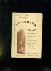 La Touraine. A Travers Les Ages. Histoire Des Origines A Nos Jours. - Couverture - Format classique