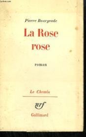 La Rose Rose. - Couverture - Format classique