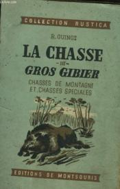 La Chasse Iii. Gros Gibier, Chasses De Montagne Et Chasses Speciales. - Couverture - Format classique