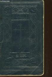 Le Saint Evangile De Jesus Christ Selon S.Luc - Couverture - Format classique