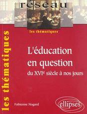 L'Education En Question Du Xvie Siecle A Nos Jours Les Thematiques - Intérieur - Format classique