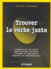 Trouver Le Verbe Juste Commentaire De Texte Explications Cursives Resumes Et Reflexions Exposes - Intérieur - Format classique