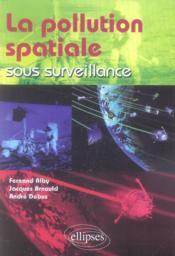 La pollution spatiale sous surveillance - Couverture - Format classique
