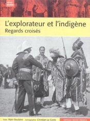 L'explorateur et l'indigène ; regards croisés - Intérieur - Format classique
