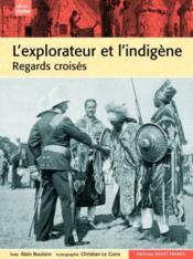 L'explorateur et l'indigène ; regards croisés - Couverture - Format classique