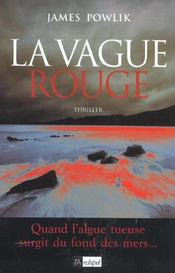 La vague rouge  - James Powlik