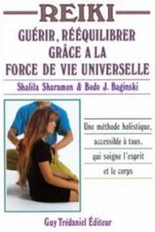 Reiki ; guérir, rééquilibrer grâce à la force de vie universelle - Couverture - Format classique