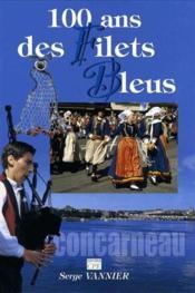 Concarneau ; 100 ans des filets bleus - Couverture - Format classique