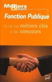 Fonction publique ; guide des metiers cles et des concours ; faire carriere dans la fonction publique - Intérieur - Format classique