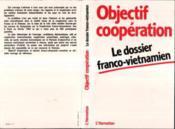 Objectif Cooperation: Le Dossier Franco-Vietnamien - Couverture - Format classique