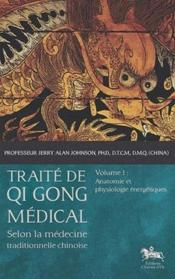 Vente  Traité de Qi Gong médical t.1 ; anatomie et physiologie énergétiques  - Johnson Dr. Jerry Al - Johnson Pr. Jerry Al - Jerry Alan Johnson