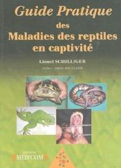 Guide Pratique Des Maladies Des Reptiles En Captivite - Couverture - Format classique