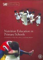 Nutrition Education In Primary Schools. A Planning Guide For Curriculum Development. Volume 1 : The - Couverture - Format classique