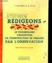 Redigeons - Le Vocabulaire - L'Elocution - La Construction De Phrases Par L'Observation - Cours Elementaire 1ere Annee - Couverture - Format classique