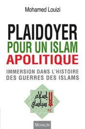 Plaidoyer pour un Islam apolitique  - Mohamed Louizi