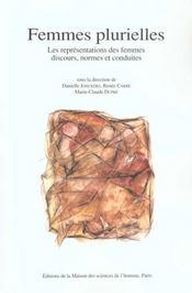 Femmes Plurielles. Les Representations Des Femmes : Discours, Normes Et Conduites - Intérieur - Format classique