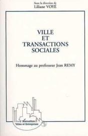 Ville Et Transactions Sociales. Hommage Au Prof. Remy - Couverture - Format classique