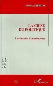 La Crise Du Politique ; Les Chemins D'Un Renouveau - Intérieur - Format classique