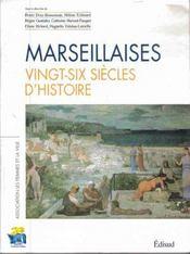 Marseillaises, vingt-six siecles d'histoires - Intérieur - Format classique