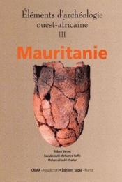 Éléments d'archéologie ouest-africaine t.3 ; Mauritanie - Couverture - Format classique
