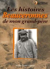 Les histoires beauceronnes de mon grand-père - Couverture - Format classique