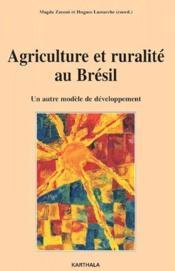 Agriculture et ruralite au Bresil ; un autre modele de developpement - Couverture - Format classique