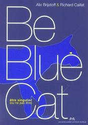 Be Blue Cat ; Etre Singulier (Ou Ne Pas Etre) - Intérieur - Format classique