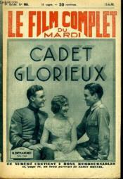Le Film Complet Du Mardi N° 866 - 9eme Annee - Cadet Glorieux - Couverture - Format classique