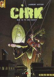 Cirk t.1 ; sur le fil du rasoir - Intérieur - Format classique