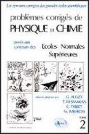 Problemes Corriges De Physique Chimie E.N.S.Tome 2 1984-1989 - Intérieur - Format classique