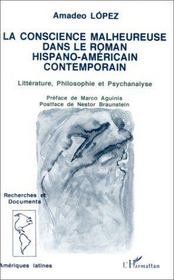 La conscience malheureuse dans le roman hispano-américain contemporain - Intérieur - Format classique