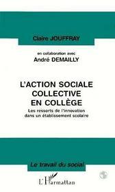 L'action sociale collective en collège ; les ressorts de l'innovation dans un établissement scolaire - Intérieur - Format classique