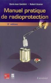 Manuel Pratique De Radioprotection (3. Ed.) - Couverture - Format classique