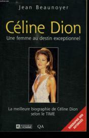 Celine Dion Une Femme Au Destin Exceptionnel - Couverture - Format classique