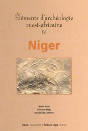 Éléments d'archéologie ouest-africaine t.4 ; Niger - Couverture - Format classique