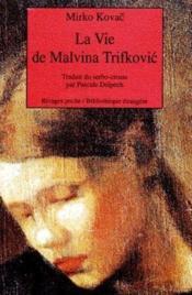 La vie de Malvina Trifkovic - Couverture - Format classique