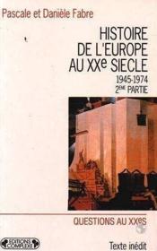 Histoire de l'Europe au XXe siècle. Tome 4 : De 1945 à 1974 ( 2e partie : du début des années soixante à la crise ). - Couverture - Format classique