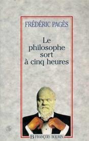 Philosophe sort à cinq heures - Couverture - Format classique
