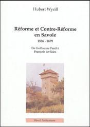 Réforme et Contre-Réforme en Savoie, 1536 -1679 ; de Guillaume Farel à François de Sales - Couverture - Format classique