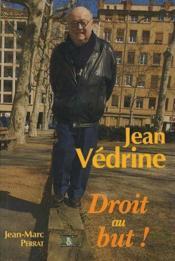 Jean Védrine ; droit au but ! - Couverture - Format classique