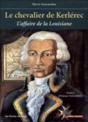 Le chevalier de Kerlerec ; l'affaire de la Louisiane - Couverture - Format classique