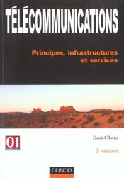 Vente  Telecommunications - 3eme edition - principes, infrastructures et services  - Battu - Daniel Battu
