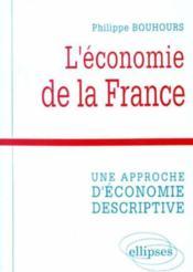 L'Economie De La France Une Approche D'Economie Descriptive - Couverture - Format classique
