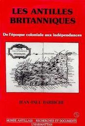 Antilles Britaniques : De L'Epoque Coloniale Aux ... - Intérieur - Format classique